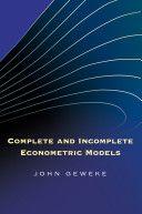 Complete and incomplete econometric models / John Geweke (2010)