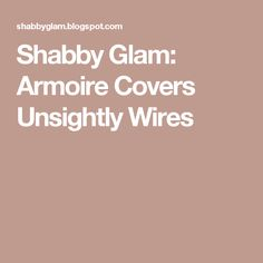 Shabby Glam: Armoire Covers Unsightly Wires