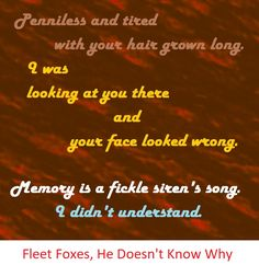 fleet foxes, he doesn't know why