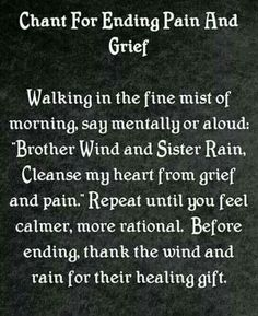 Ending grief and pain chant.