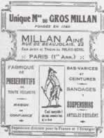"""The word """"préservatif"""" appeared in a discrete advertisement in 1780, when the """"House of Large Millan"""" opened its doors in Paris to the 22 of the street Beaujolais, in the Palais Royal, significant center of prostitution at the time. Its leaflet gives the following precise details:""""Fabric of condoms of any safety… bindings, suspending rods, articles of hygiene… discrete exportation in France and the foreigner"""""""