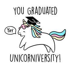 You Graduated Unicorniversity - Charlie the Unicorn Graduation, Passed, University, College card by Kerris Ganeson Illustration