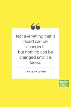 """Not everything that is faced can be changed; but nothing can be changed until it is faced."" - James Baldwin     Get your creative juices flowing w/ AWAI writing prompts. Get writing prompts, copywriting training, freelance writing support, and more at awai.com! #awai #writerslife #freelancewriting #copywriting #writing Writing Skills, Writing Prompts, James Baldwin Quotes, Creative Writing Inspiration, Freelance Writing Jobs, Writing Assignments, New Career, Writing Quotes, Copywriting"