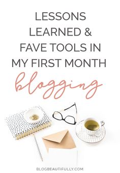 Lessons learned in month one of full-time blogging! Plus my favorite tools and resources.