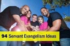 94 Servant Evangelism Ideas for Your Church by Steve Sjogren, Servant evangelism wins the heart before it confronts the mind. A small act of kindness nudges a person closer to God, often in a profound way, as it bypasses one's mental defenses.