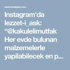 """Instagram'da lezzet-i_ask: """"@kakulelimutfak Her evde bulunan malzemelerle yapilabilecek en pratik, en lezzetli ve farkli tarifler icin @kakulelimutfak sayfasını…"""" • Instagram"""