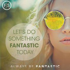 Always Be Fantastic http://www.fantasticsams.com/