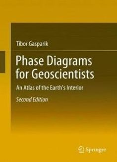 Phase Diagrams For Geoscientists: An Atlas Of The Earth's Interior free ebook