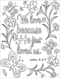 We Love Because He First Loved Us coloring page from Bible Verse category. Select from 27420 printable crafts of cartoons, nature, animals, Bible and many more.