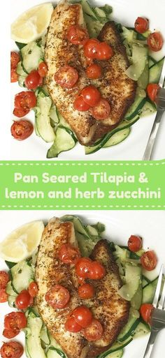 Light and delicious pan seared Tilapia with lemon and herb zucchini. Tilapia Recipes, Fish Recipes, Seafood Recipes, Beef Recipes, Healthy Recipes, Yummy Recipes, Cooking Recipes, Pan Seared Tilapia, Recipes