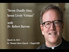 """""""Seven Deadly Sins; Seven Lively Virtues"""" with Fr. Robert Barron"""