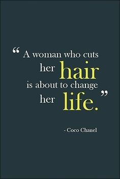 A woman who cuts her hair is about to change her life. This is true on so many levels