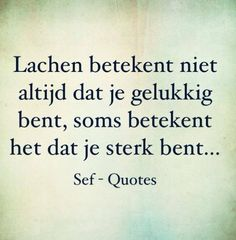 Lachen... Quotable Quotes, Motivational Quotes, Qoutes, Sef Quotes, Broken Dreams, Dutch Words, Dutch Quotes, Special Words, Cool Writing