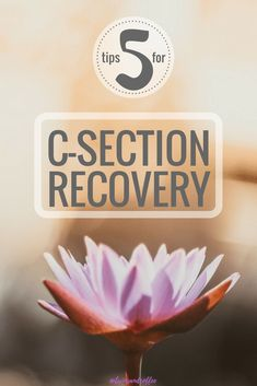 5 TIPS FOR SUCCESSFUL C-SECTION RECOVERY