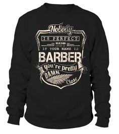 BARBER   Nobody is perfect but if Your Name is BARBER  barber shirt, barber mug, barber gifts, barber quotes funny #barber #hoodie #ideas #image #photo #shirt #tshirt #sweatshirt #tee #gift #perfectgift #birthday #Christmas