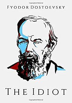 The Idiot: Dostoevsky, Fyodor: 9798636987871: Amazon.com: Books