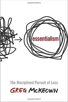 Essentialism: The Disciplined Pursuit of Less Crown Business