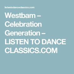 Westbam – Celebration Generation – LISTEN TO DANCE CLASSICS.COM