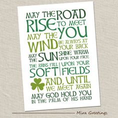 May the Road Rise to Meet You Irish Blessing Printable - I've done some looking, and its not free, but it's one of the better Irish Blessing Printables out there Birthday Subway Art, Irish Quotes, Irish Blessing, Paddys Day, Luck Of The Irish, Some Quotes, Famous Quotes, St Patricks Day, Meet You
