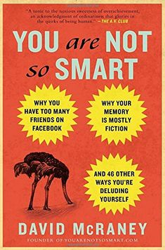 Psychology: 'You Are Not So Smart' by David McRaney