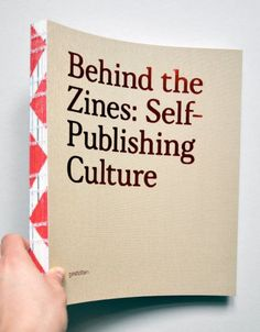 cover ofBehind the Zines: Self-Publishing Culture byAdeline Mollard