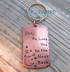 Dad We  I  Love You to the Moon and Back  Key by ILLBECHARMED