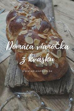 Vianočka z kvásku - Nelkafood s láskou ku kvásku Sourdough Recipes, Bakery, Muffin, Food And Drink, Cooking Recipes, Sweets, Bread, Snacks, Meals