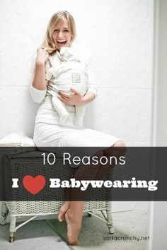 Babywearing changed the way I parented my little ones. Here are the Top 10 reasons why I love it! #babywearing
