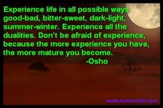 Experience it..