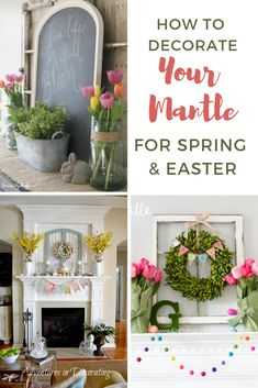 Decorate Your Mantle for Spring & Easter | Decorate once & be done for the season! Pin now, decorate asap! #spring #springdecor