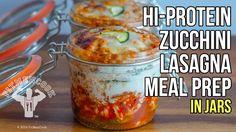Hi-Protein Zucchini Lasagna Bodybuilding Meal Prep in Jars / Lasagna de ...