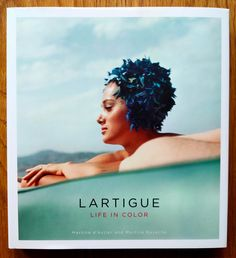 Lartigue: Life in Color - Setanta Books French Photographers, Color Of Life, See Picture, Books, Movie Posters, Libros, Book, Film Poster, Book Illustrations