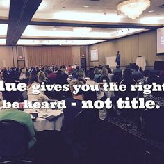 Value gives you the right to be heard - not title. #addvalue #leadership #partnershipisthenewleadership