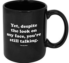 Funny Guy Mugs Yet Despite The Look On My Face You're Still Talking Ceramic Coffee Mug, Black, *** Remarkable product available now. : Coffee Mugs Funny Coffee Mugs, Coffee Humor, Coffee Quotes, Funny Mugs, Coffee Coupons, Im Your Huckleberry, Drink Containers, Face Mug, Thing 1