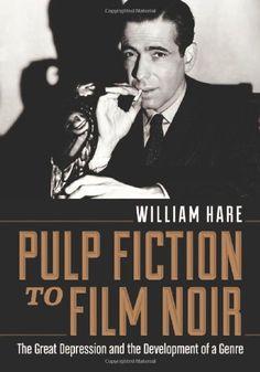Pulp fiction to film noir : the Great Depression and the development of a genre, 2012  http://absysnetweb.bbtk.ull.es/cgi-bin/abnetopac01?TITN=566325