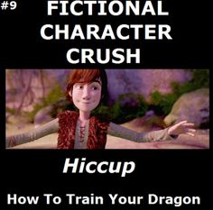Well the new Hiccup at any rate. I deny nothing. ;)