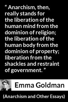 """Emma Goldman about freedom (""""Anarchism and Other Essays"""", Faith Quotes, Life Quotes, Kurt Cobain Quotes, Anarchy Quotes, Anarcho Punk, Revolution, Political Quotes, Human Mind, Badass Quotes"""