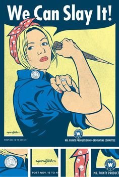 Buffy The Riveter - We Can Slay It!