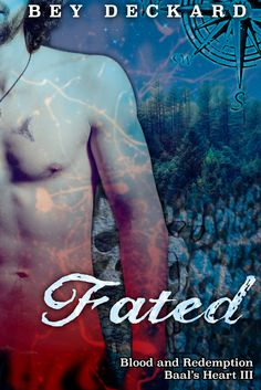 Cover Reveal: FATED: Blood and Redemption (Baal's Heart #3) by Bey Deckard. http://www.ggr-review.com/cover-reveal-fated-blood-and-redemption-baals-heart-3/