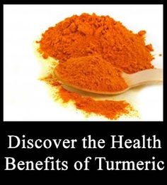 Discover the Health Benefits of the Spice Turmeric.