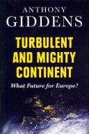 Giddens, Anthony. Turbulent and mighty continent. Polity Press, 2013.