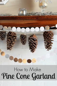 Pine cone garland and gold!!