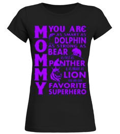 MOMMY YOU ARE OUR FAVORITE SUPER HERO T-SHIRT Panther T-shirt