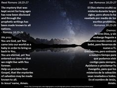Mysteries revealed + Misterios revelados  https://www.biblegateway.com/passage/?search=Rom+16%3A25-27