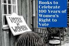 Celebrate 100 Years of Women's Suffrage - Borrow. Read. Repeat.