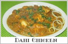 Food Mazaa: DAHI CHICKEN Quick and easy option of a chicken curry.. can be cooked with a little or no oil.