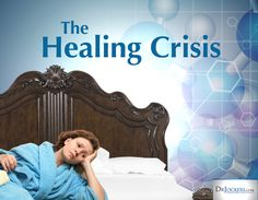 Healing Crisis. Die-off and detoxing symptoms and tips