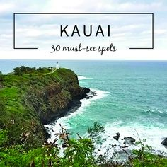Kauai Travel Musts: A Hawai'i resident's guide to Kauai including the 30 of the best travel sites & beaches on the island of Kauai.