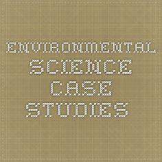 Environmental Science Case Studies