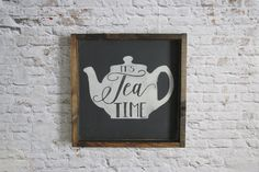 It's Tea Time Wood Sign. Rustic Signs. Wooden Signs. Rustic Home Decor. Rustic Kitchen Decor. Kitchen Decor. Gallery Wall Art. Gift for her. by WilliamRaeDesigns on Etsy